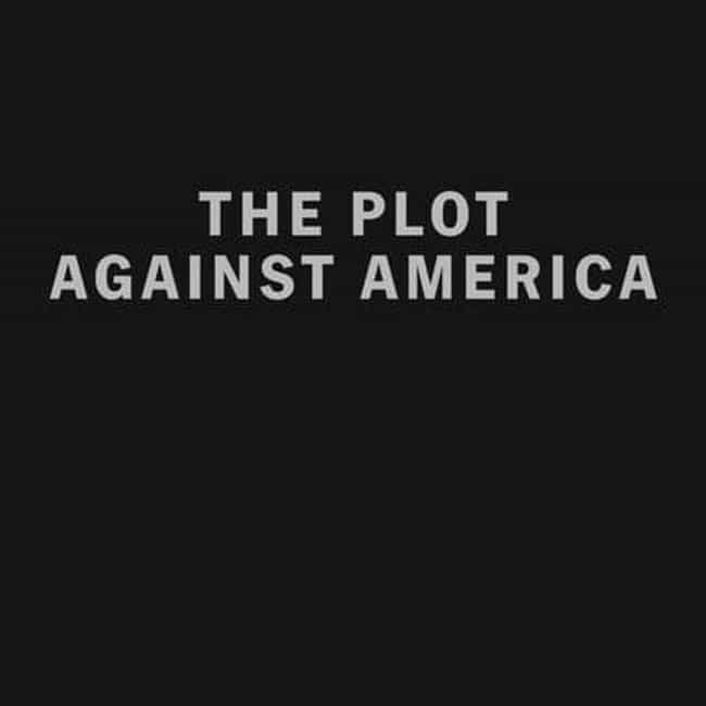 The Plot Against America... is listed (or ranked) 3 on the list The Most Anticipated New Shows On HBO Of 2020