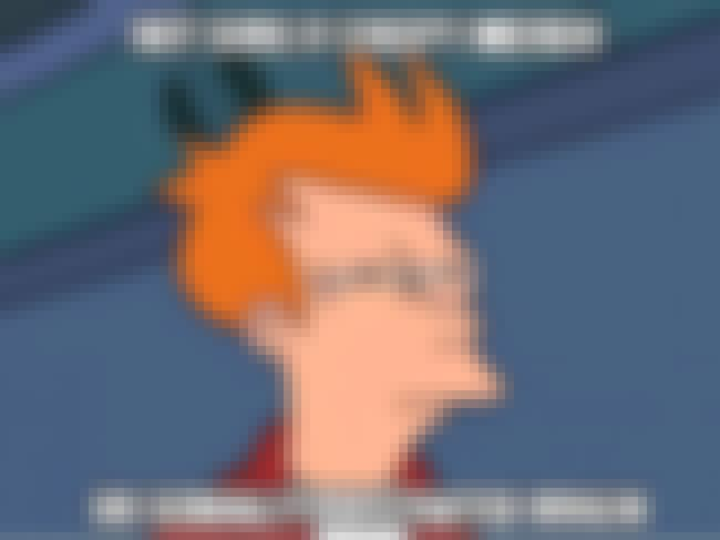 Fry on Weirdos is listed (or ranked) 6 on the list The Very Best of the Futurama Fry Meme