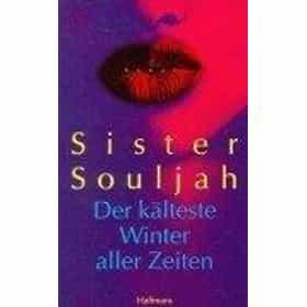 Sister Souljah, Der kälteste Winter aller Zeiten.