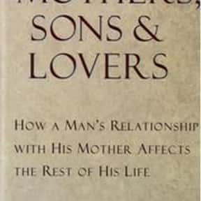 Mothers, sons, and lovers is listed (or ranked) 11 on the list The Best Books About Developmental Psychology