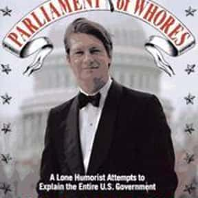Parliament of Whores is listed (or ranked) 1 on the list P. J. O'Rourke Books List