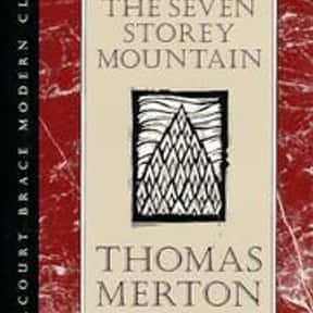 The seven storey mountain is listed (or ranked) 2 on the list The Best Thomas Merton Books