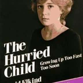 The hurried child is listed (or ranked) 12 on the list The Best Books About Developmental Psychology