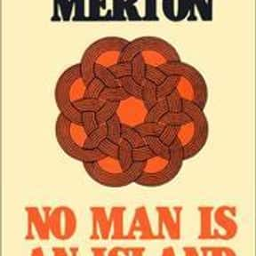 No man is an island is listed (or ranked) 3 on the list The Best Thomas Merton Books