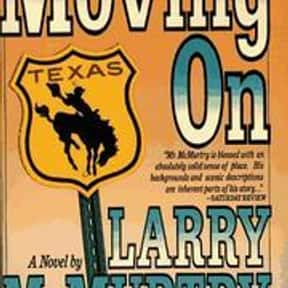 Moving on is listed (or ranked) 18 on the list The Best Larry McMurtry Books
