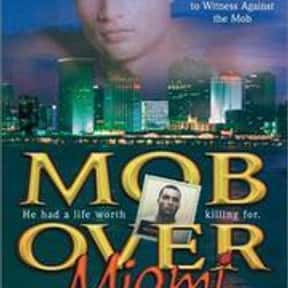 Mob over Miami is listed (or ranked) 19 on the list The Best Mafia Books
