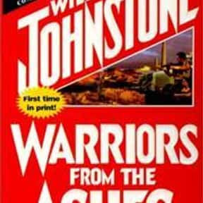 Warriors from the ashes is listed (or ranked) 2 on the list William W. Johnstone Books List
