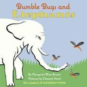 Bumble bugs and elephants is listed (or ranked) 12 on the list The Best Books With Elephant in the Title