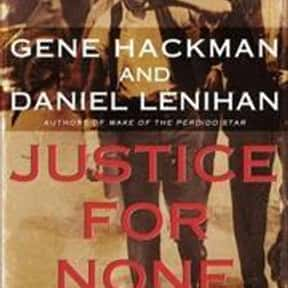 Justice for None is listed (or ranked) 14 on the list The Best Novels Written by Famous Actors