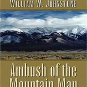 Ambush of the mountain man is listed (or ranked) 11 on the list William W. Johnstone Books List