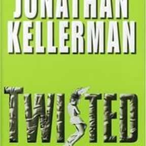 Twisted is listed (or ranked) 16 on the list The Best Jonathan Kellerman Books