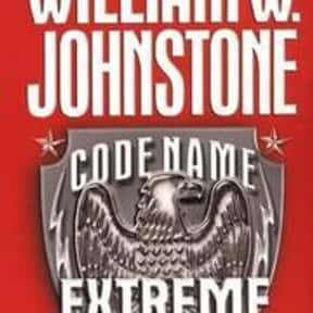 Code name extreme prejudice is listed (or ranked) 19 on the list William W. Johnstone Books List