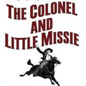 The colonel and Little Missie is listed (or ranked) 21 on the list The Best Larry McMurtry Books