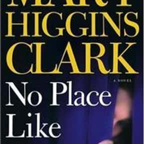 No Place Like Home is listed (or ranked) 5 on the list The Best Mary Higgins Clark Books