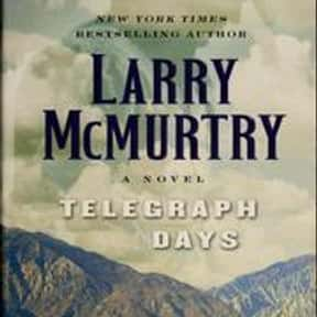 Telegraph days is listed (or ranked) 16 on the list The Best Larry McMurtry Books