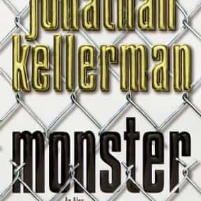 Monster is listed (or ranked) 12 on the list The Best Jonathan Kellerman Books