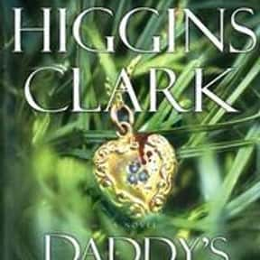 Daddy's little girl is listed (or ranked) 14 on the list The Best Mary Higgins Clark Books