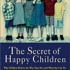 The secret of happy children is listed (or ranked) 18 on the list The Best Books About Developmental Psychology