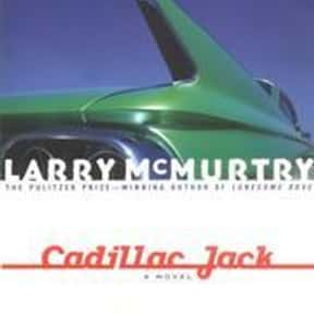 Cadillac Jack is listed (or ranked) 6 on the list The Best Larry McMurtry Books