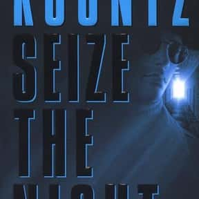 Seize the Night is listed (or ranked) 18 on the list The Best Dean Koontz Books of All Time