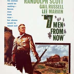 Seven Men from Now is listed (or ranked) 14 on the list The Best Western Movies of the 1950s