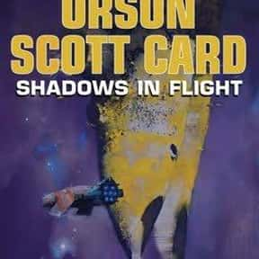 Shadows in Flight is listed (or ranked) 16 on the list The Best Orson Scott Card Books
