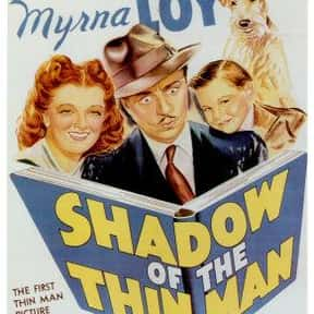 Shadow of the Thin Man is listed (or ranked) 14 on the list The Best Comedies of the 1940s