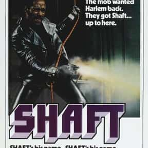 Shaft is listed (or ranked) 16 on the list The Best Black Action Movies, Ranked