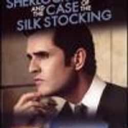 Sherlock Holmes and the Case of the Silk Stocking