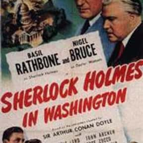 Sherlock Holmes in Washington is listed (or ranked) 10 on the list The Best Spy Movies of the 1940s