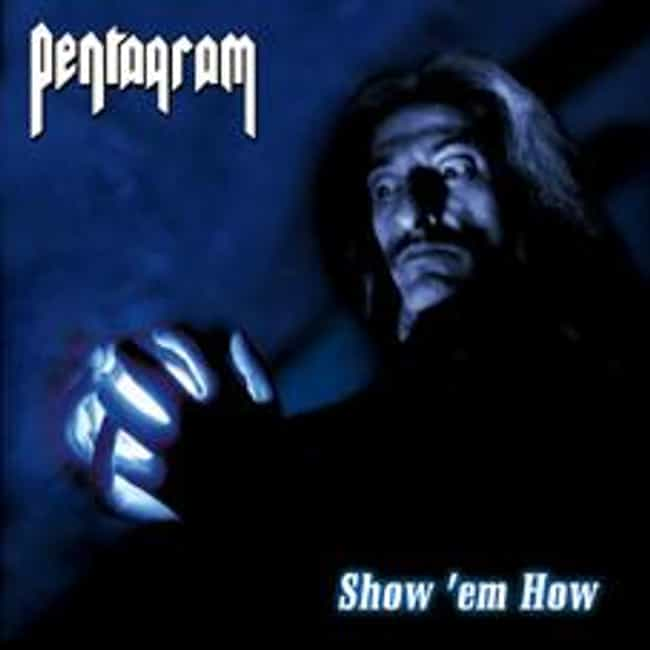 Show 'em How is listed (or ranked) 8 on the list The Best Pentagram Albums of All Time