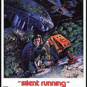 Silent Running is listed (or ranked) 21 on the list The Best Movies About Astronauts & Realistic Space Travel