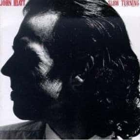 Slow Turning is listed (or ranked) 2 on the list The Best John Hiatt Albums of All Time