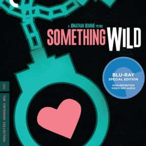 Something Wild is listed (or ranked) 16 on the list The 100+ Best Movies Streaming On The Criterion Channel