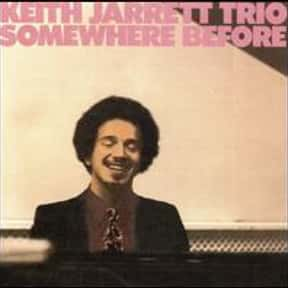 Somewhere Before is listed (or ranked) 19 on the list The Best Keith Jarrett Albums of All Time