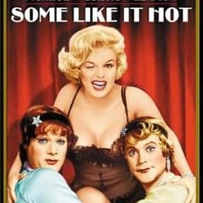 Some Like It Hot is listed (or ranked) 8 on the list The Best Movies Roger Ebert Gave Four Stars