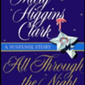 All Through The Night: A Suspe is listed (or ranked) 20 on the list The Best Mary Higgins Clark Books
