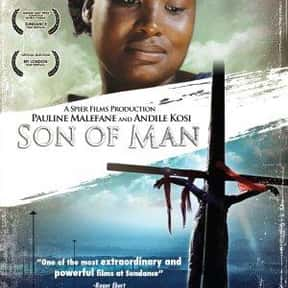 Son of Man is listed (or ranked) 18 on the list The Greatest Movies About Jesus Christ, Ranked