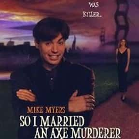 So I Married an Axe Murderer is listed (or ranked) 15 on the list The Funniest Movies About Marriage