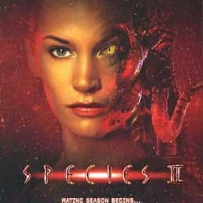 Species II is listed (or ranked) 11 on the list Critically Acclaimed Movies That Kinda Suck