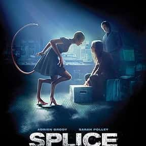Splice is listed (or ranked) 24 on the list The Best Science Fiction-y Psychological Dramas