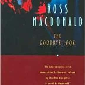 The Goodbye Look: A Lew Archer is listed (or ranked) 7 on the list The Best Ross Macdonald Books