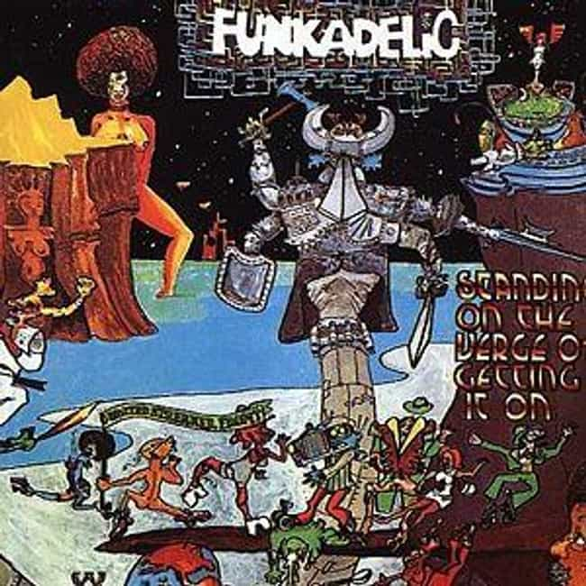 Standing on the Verge of Getti... is listed (or ranked) 2 on the list The Best Funkadelic Albums of All Time