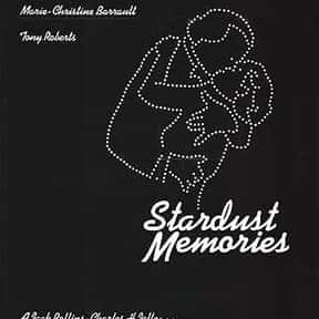 Stardust Memories is listed (or ranked) 23 on the list The Best Woody Allen Movies