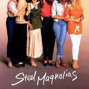 Steel Magnolias is listed (or ranked) 7 on the list The Best Movies About Female BFFs, Ranked