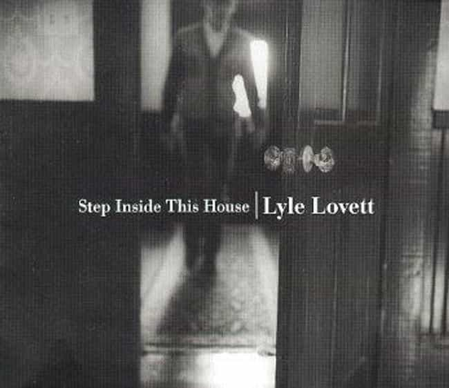 Step Inside This House ... is listed (or ranked) 2 on the list The Best Lyle Lovett Albums of All Time