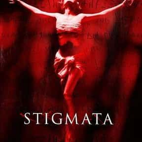 Stigmata is listed (or ranked) 18 on the list The Best Demonic Possession Movies