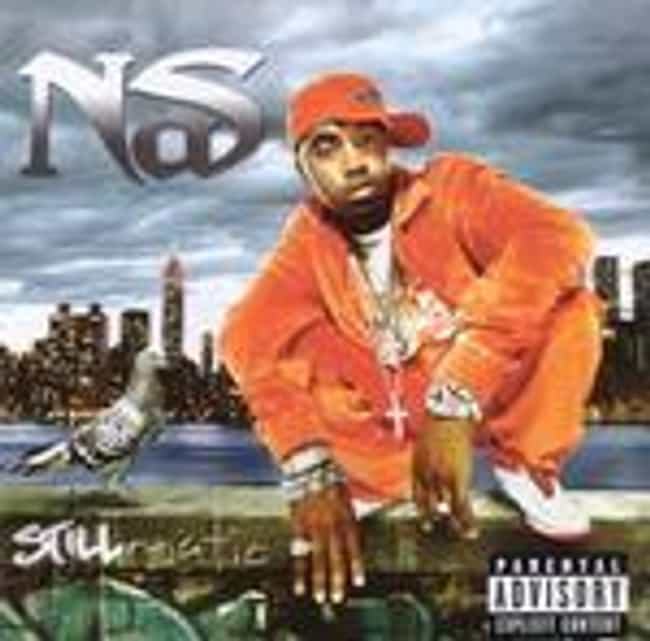 Stillmatic is listed (or ranked) 3 on the list The Best Nas Albums of All Time