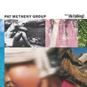 Still Life (Talking) is listed (or ranked) 1 on the list The Best Pat Metheny Albums of All Time
