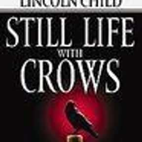 Still Life with Crows is listed (or ranked) 2 on the list All the Aloysius Pendergast Books, Ranked Best to Worst